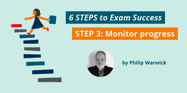 6 steps to exam success: Monitor progress