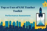 GSE teacher toolkit performance assessment